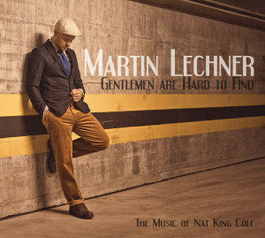 Gentlemen Are Hard To Find (The Music Of Nat King