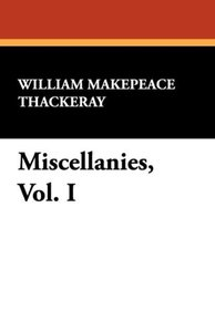 Miscellanies, Vol. I