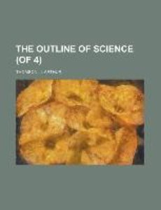 The Outline of Science (of 4) Volume 1