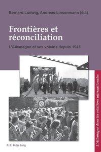 Frontières et réconciliation. Grenzen und Aussöhnung