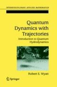 Quantum Dynamics with Trajectories