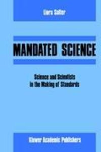 Mandated Science: Science and Scientists in the Making of Standa