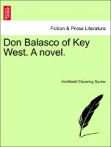 Don Balasco of Key West. A novel.