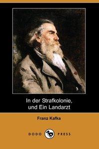 In Der Strafkolonie, Und Ein Landarzt (Dodo Press)