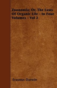 Zoonomia; Or, The Laws Of Organic Life - In Four Volumes - Vol 2