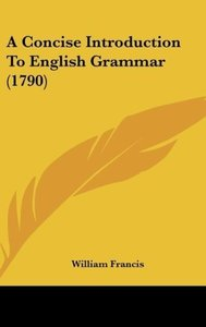 A Concise Introduction To English Grammar (1790)