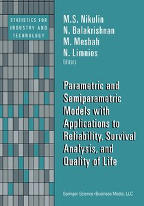 Parametric and Semiparametric Models with Applications to Reliab