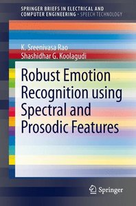 Robust Emotion Recognition using Spectral and Prosodic Features