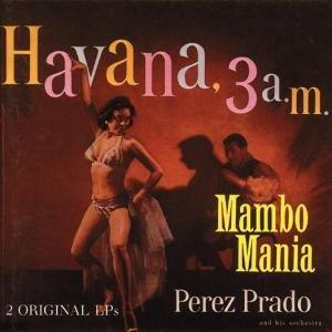Mambo Mania/Havanna 3 A.M.