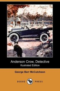 Anderson Crow, Detective (Illustrated Edition) (Dodo Press)