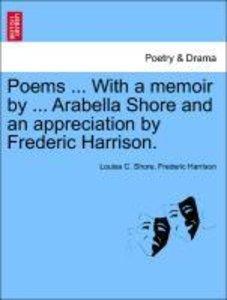 Poems ... With a memoir by ... Arabella Shore and an appreciatio