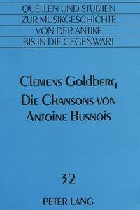 Die Chansons von Antoine Busnois