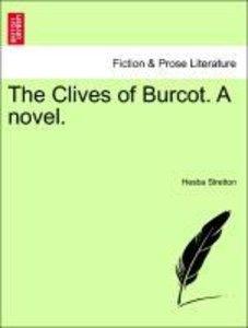The Clives of Burcot. A novel.Vol. I.