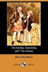 The Motley Assembly, and the Group (Dodo Press)