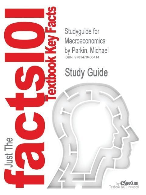 Studyguide for Macroeconomics by Parkin, Michael, ISBN 978013139 - zum Schließen ins Bild klicken