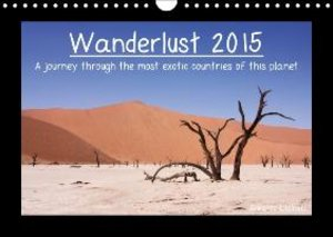 Wanderlust 2015 - A journey through the most exotic countries of