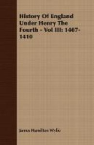 History of England Under Henry the Fourth - Vol III