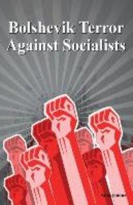 Bolshevik Terror Against Socialists