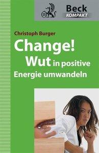 Change! - Wut in positive Energie umwandeln