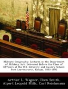 Military Geography: Lectures in the Department of Military Art,