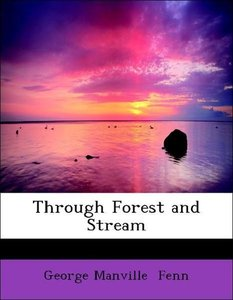 Through Forest and Stream