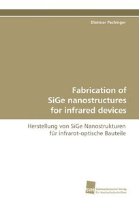 Fabrication of SiGe nanostructures for infrared devices