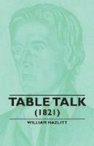 Table Talk - (1821)