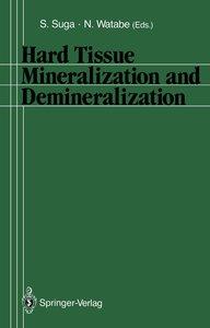 Hard Tissue Mineralization and Demineralization