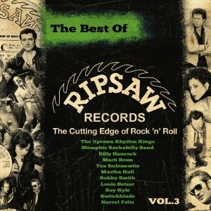 The Best Of Ripsaw Records Vol.3