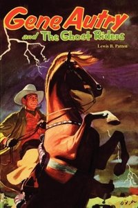 Gene Autry and the Ghost Riders