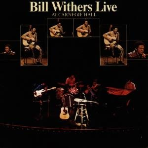 Bill Withers Live At Carnegie Hall