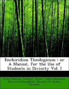 Enchiridion Theologicum : or A Manual, For the Use of Students i