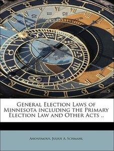 General Election Laws of Minnesota including the Primary Electio
