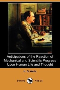 Anticipations of the Reaction of Mechanical and Scientific Progr
