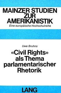 «Civil rights» als Thema parlamentarischer Rhetorik