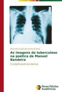 As imagens da tuberculose na poética de Manuel Bandeira