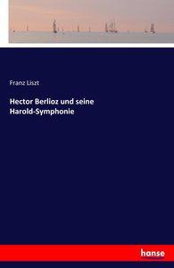 Hector Berlioz und seine Harold-Symphonie