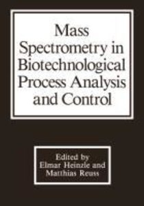 Mass Spectrometry in Biotechnological Process Analysis and Contr