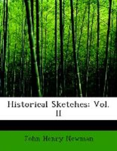 Historical Sketches; Vol. II