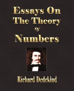 Essays on the Theory of Numbers - Second Edition