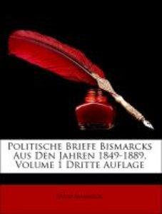 Politische Briefe Bismarcks Aus Den Jahren 1849-1889, Volume 1 D