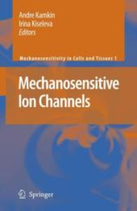 Mechanosensitive Ion Channels