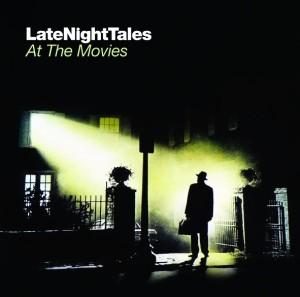 Late Night Tales At The Movies - zum Schließen ins Bild klicken