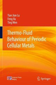 Thermo-Fluid Behaviour of Periodic Cellular Metals