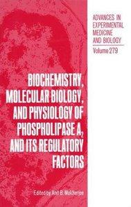 Biochemistry, Molecular Biology, and Physiology of Phospholipase