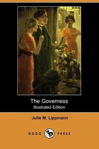 The Governess (Illustrated Edition) (Dodo Press)