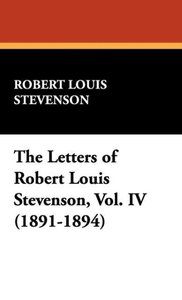 The Letters of Robert Louis Stevenson, Vol. IV (1891-1894)