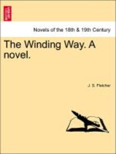 The Winding Way. A novel.