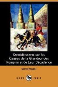 Considerations Sur Les Causes de La Grandeur Des Romains Et de L