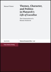 Themes, Character, and Politics in Plutarch's Life of Lucullus